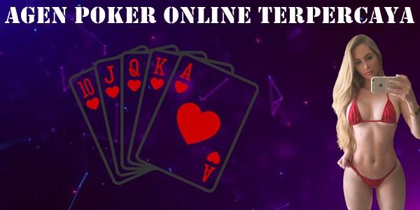 Agen Poker Online Terpercaya Dan Tipsnya